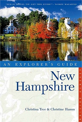 An Explorer's Guide New Hampshire By Tree, Christina/ Hamm, Christine