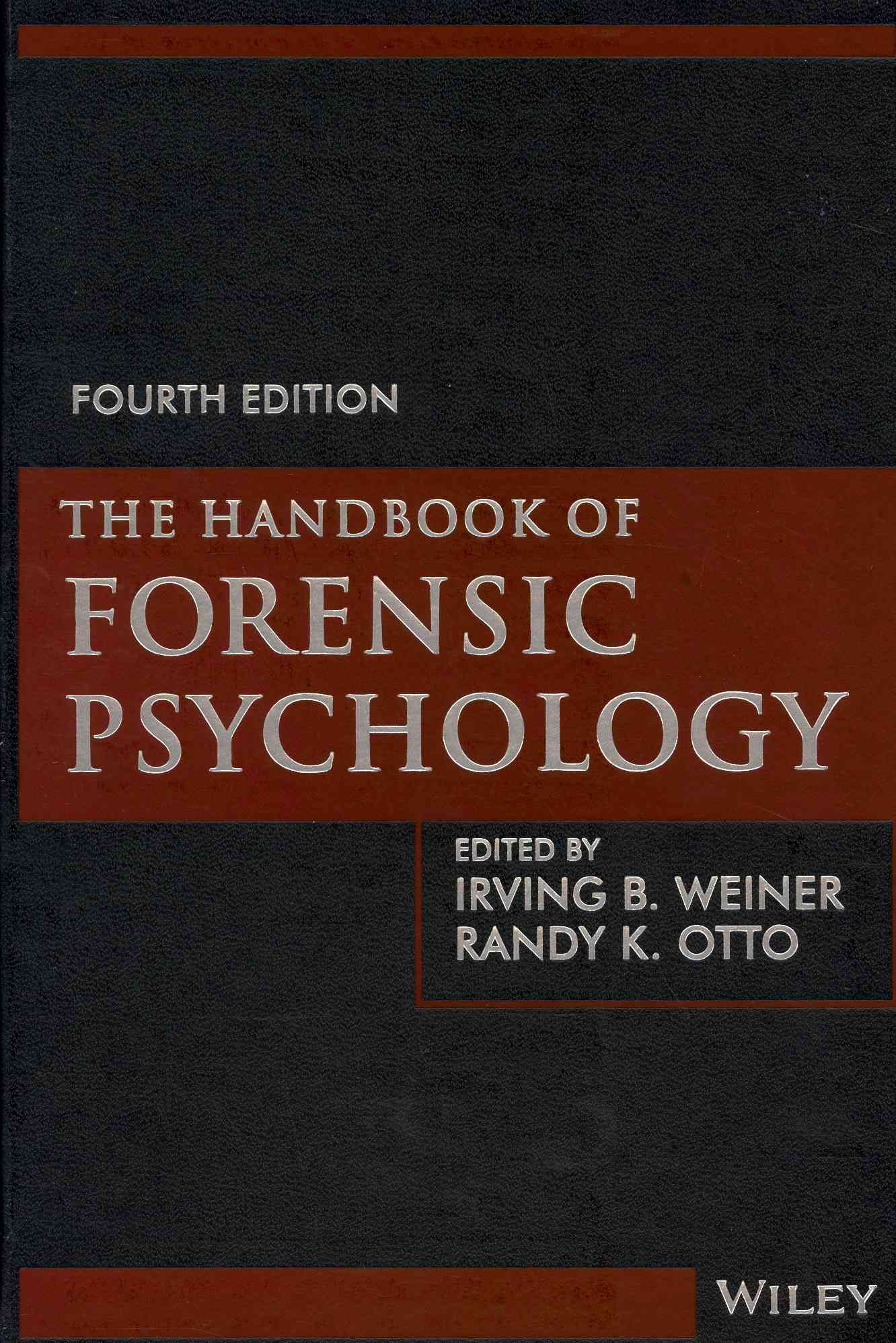 The Handbook of Forensic Psychology By Weiner, Irving B./ Otto, Randy K.
