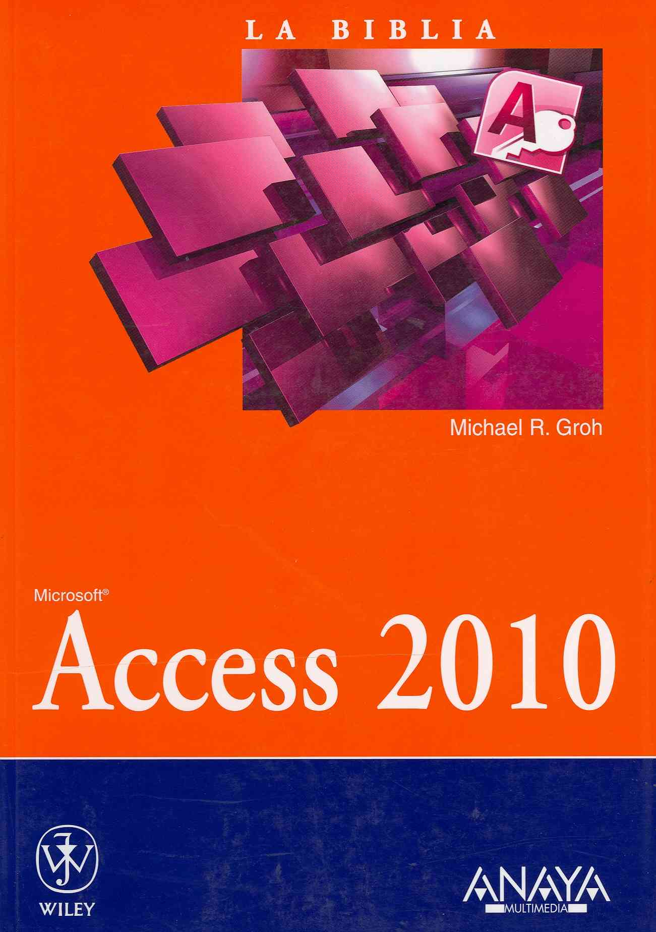 Access 2010 By Groh, Michael R.
